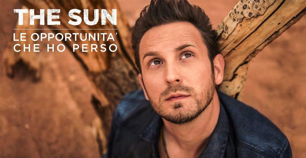 The Sun rock band Le opportunità che ho perso canzone